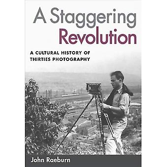 Oszałamiająca rewolucji: Historii kultury z lat trzydziestych fotografii