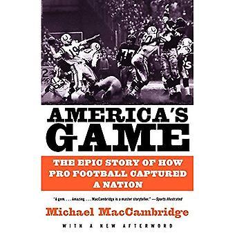 Americas spel: den episka berättelsen om hur Pro Football fångat en Nation (Vintage)
