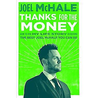 Tack för pengarna: hur man använder min livshistoria att bli den bästa Joel McHale kan du vara