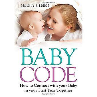 Código do bebê: Como conectar-se com seu bebê no seu primeiro ano juntos