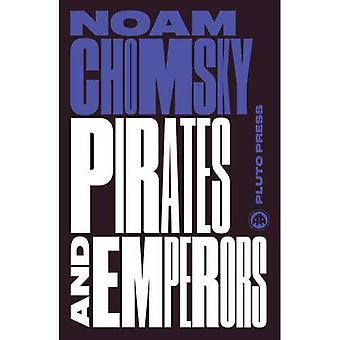 Pirates and Emperors, Old and New: International Terrorism in the Real World (Chomsky Perspectives)