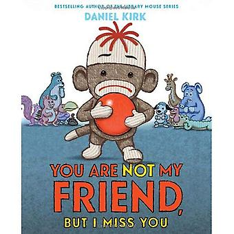 Você não é meu amigo, mas I Miss You