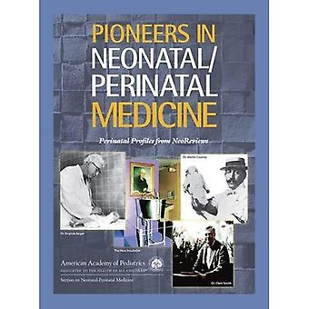 Pioneers in Neonatal/Perinatal Medicine: Perinatal Profiles from Neoreviews