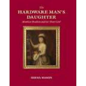 The Hardware Man's Daughter: Matthew Boulton and His 'Dear Girl'