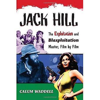Jack Hill: The Exploitation and Blaxploitation Master, Film by Film