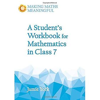 A Student's Workbook for Mathematics in Class 7 (Making Maths Meaningful)