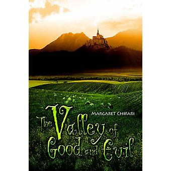 The Valley of Good and Evil by Chifari & Margaret