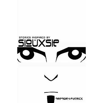 Stories Inspired by Siouxsie by Patrick & Gregory