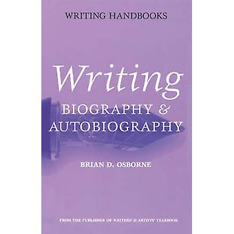 Writing Biography  Autobiography by Osborne & Brian D.