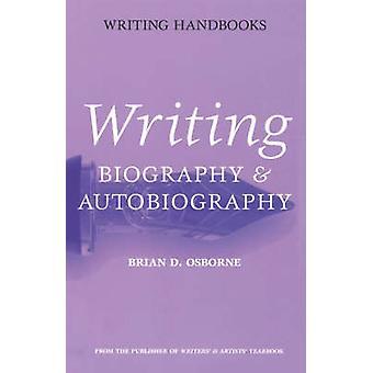 Schrijven van de autobiografie van de biografie door Osborne & Brian D.