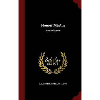 Homer Martin A Reminiscence by Elizabeth Gilbert Davis Martin