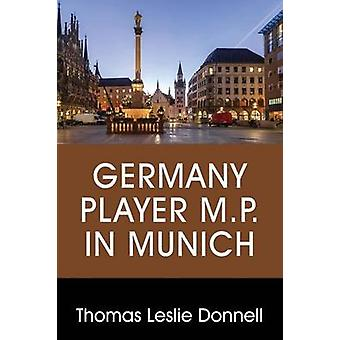 Germany Player M.P. in Munich by Donnell & Thomas Leslie