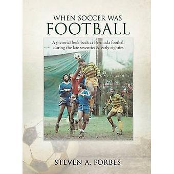 サッカーはフォーブス & スティーブン A によってサッカーだったとき。