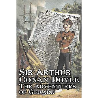 The Adventures of Gerard by Arthur Conan Doyle Fiction Mystery  Detective Historical Action  Adventure by Doyle & Arthur Conan