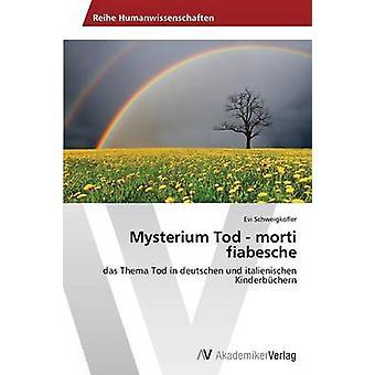 Mysterium Tod morti fiabesche av Schweigkofler Evi