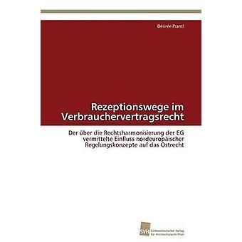 Rezeptionswege Im Verbrauchervertragsrecht von Prantl Dsire