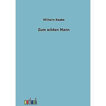 Zum Wilden Mann esittäjä Raabe & Wilhelm
