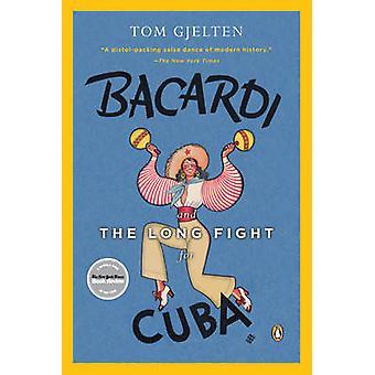 Bacardi and the Long Fight for Cuba by Tom Gjelten - 9780143116325 Bo