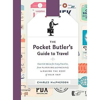 The Pocket Butler's Guide To Travel - Essential Advice for Every Trave