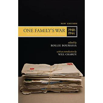 One Family's War - The Wartime Letters of Clarence Bourassa - 1940-194