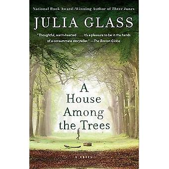 House Among the Trees - A Novel by Julia Glass - 9781101873595 Book