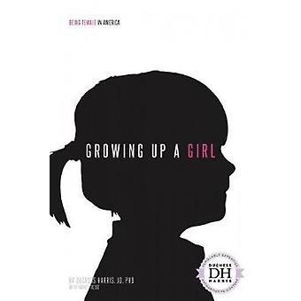 Growing Up a Girl by Duchess - Ph.D. Harris - 9781532113062 Book