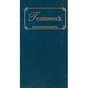 Teamwork - Quotes of Inspiration by Applewood Books - 9781557099778 Bo