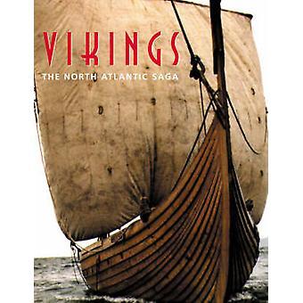 Vikings - The North Atlantic Saga by William W. Fitzhugh - Elizabeth W