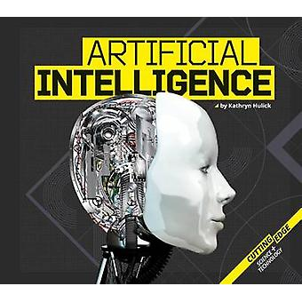 Artificial Intelligence by Kathryn Hulick - 9781624039126 Book