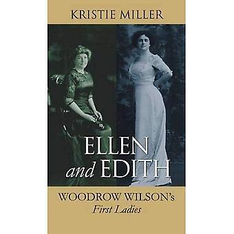 Ellen und Edith: Woodrow Wilsons First Ladies (moderne First Ladies)