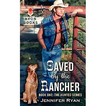 Saved by the Rancher by Jennifer Ryan - 9780062268037 Book