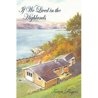 If We Lived in the Highlands by Rogers & Trevor