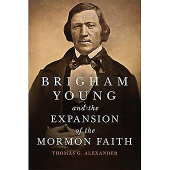 Brigham Young and the Expansion of the Mormon Faith (Oklahoma Western Biographies)
