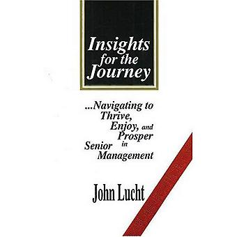 Insights for the Journey: Navigating to Thrive, Enjoy and Prosper in Senior Management
