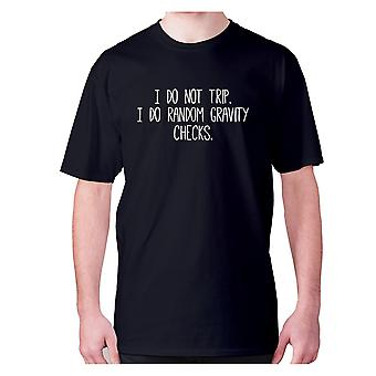 Mens Funny t-paita isku lause tee uutuus huumoria hilpeä-en matkaa. Teen satunnaisia painovoimaisia tarkastuksia