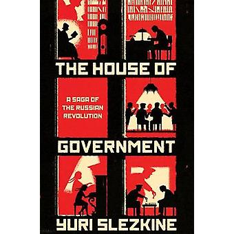 House of Government by Yuri Slezkine