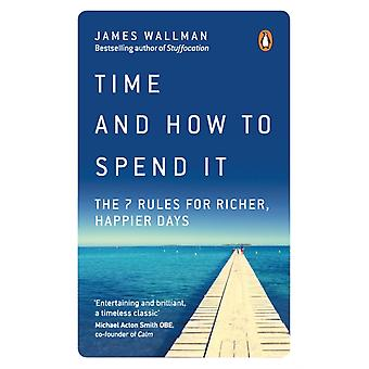 Time and How to Spend It by James Wallman