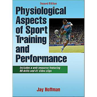 Physiological Aspects of Sport Training and Performance by Jay Hoffman