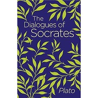 Dialogues of Socrates by Plato