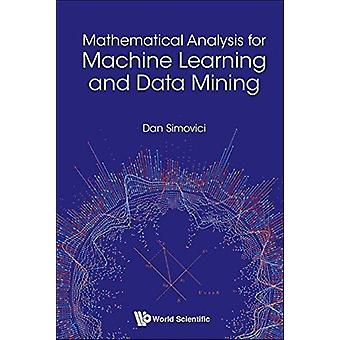 Mathematical Analysis For Machine Learning And Data Mining by Dan Simovici