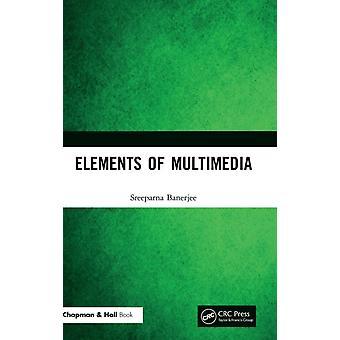 Elements of Multimedia by Banerjee & Sreeparna