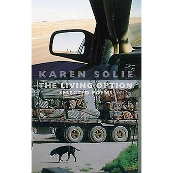 The Living Option New  Selected Poems by Solie & Karen
