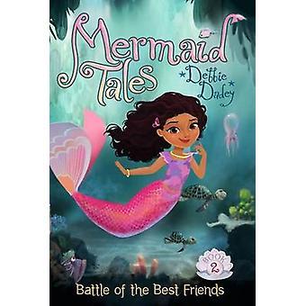 Battle of the Best Friends by Debbie Dadey - Tatevik Avakyan - 978144