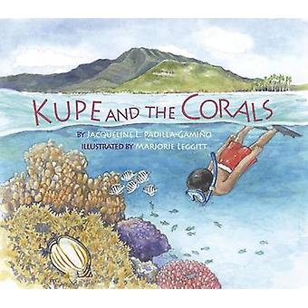 Kupe and the Corals by Jacqueline L. Padilla-Gamino - 9781589797536 B