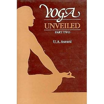 Yoga Unveiled - Pt.2 by U.A. Asrani - 9788120809468 Book