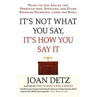 Its Not What You Say Its How You Say It by Detz & Joan