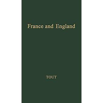 France and England Their Relations in the Middle Ages and Now by Tout & Thomas Frederick