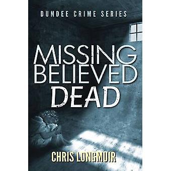 Missing Believed Dead by Longmuir & Chris