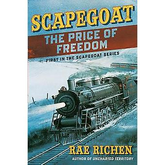 Scapegoat The Price of Freedom Book One by Richen & Rae