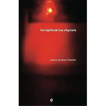 The Lightbulb has Stigmata by Fletcher & Helen